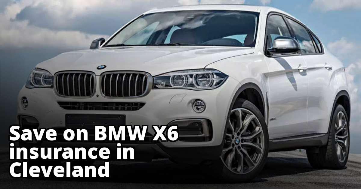 Cleveland Ohio BMW X6 Insurance Rate Quotes