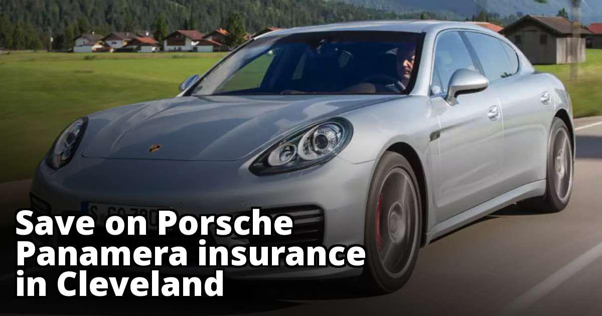 Save Money on Porsche Panamera Insurance in Cleveland, OH